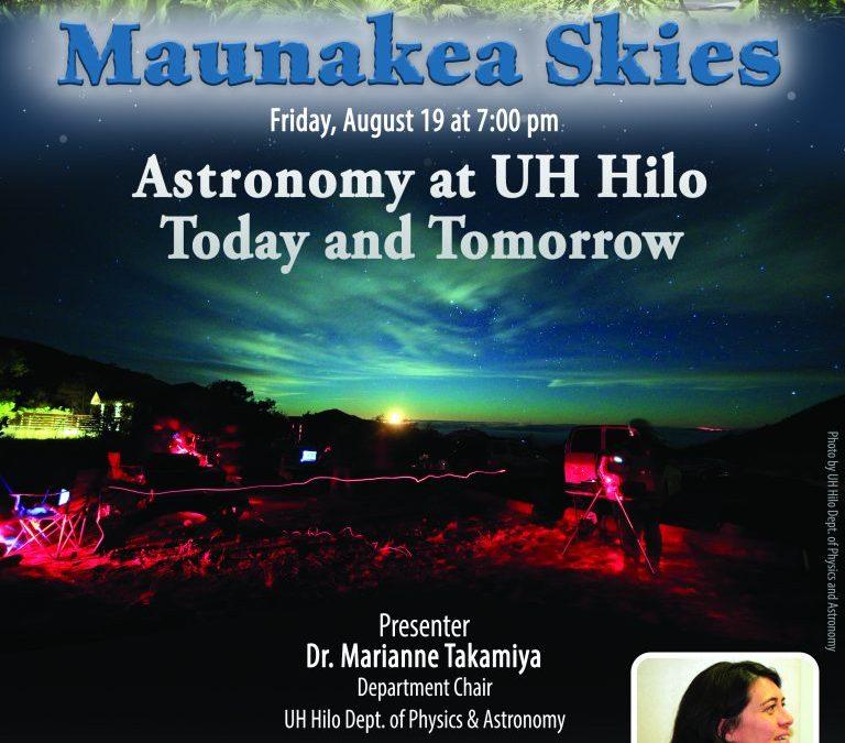 Maunakea Skies: Future of UH Hilo Astronomy Program Talk Aug 19th